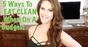 5-Ways-To-Eat-Clean-On-A-Budget-Cassandra-Bankson