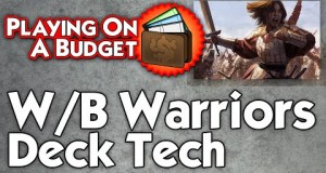 MTG-Standard-WhiteBlack-Warriors-Deck-Tech-Playing-on-a-Budget