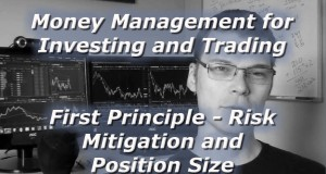 Money-Management-Series-First-Principle-Risk-Mitigation-and-Position-Size