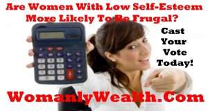 Are Women With Low Self Esteem More Likely To Be Frugal?