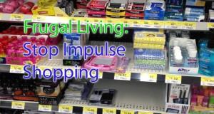Frugal Living – Stop Impulse Shopping