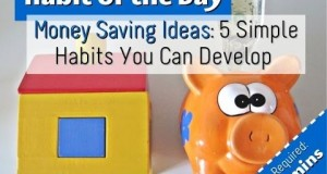 Money Saving Ideas 5 Simple Habits You Can Develop Habit of the Day