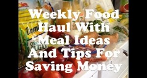 Weekly Food Haul With Meal Ideas And Tips For Saving Money!!
